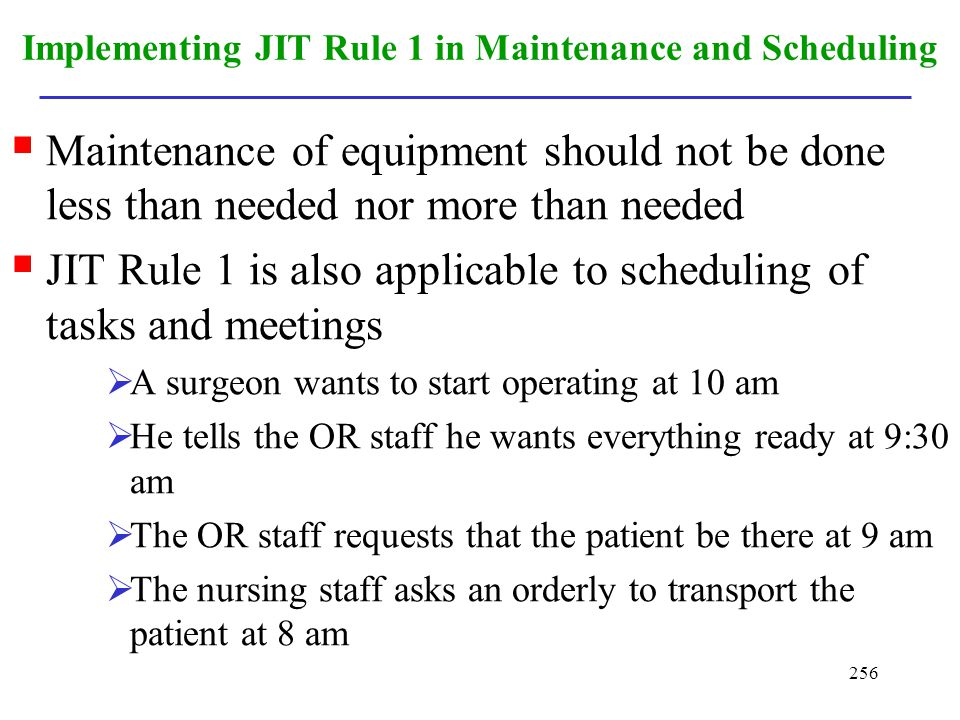Implementing JIT Rule 1 in Maintenance and Scheduling