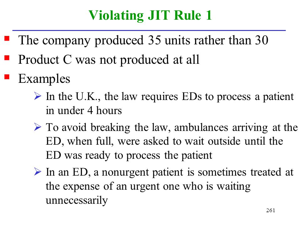 Violating JIT Rule 1 The company produced 35 units rather than 30