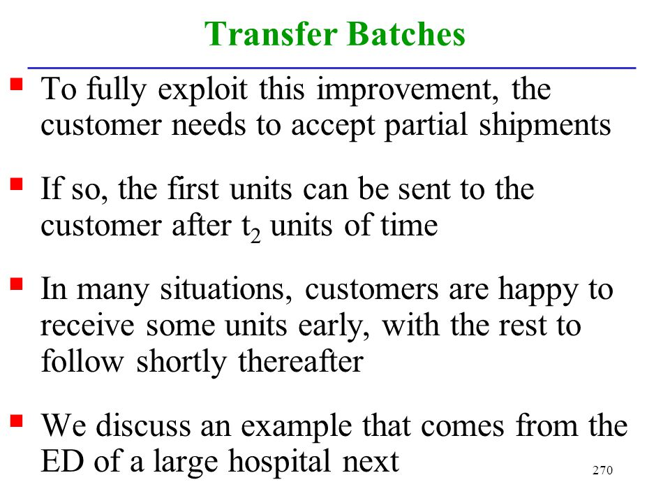 Transfer Batches To fully exploit this improvement, the customer needs to accept partial shipments.