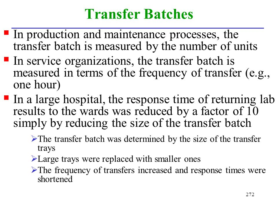 Transfer Batches In production and maintenance processes, the transfer batch is measured by the number of units.