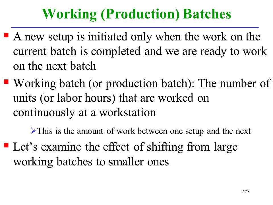 Working (Production) Batches