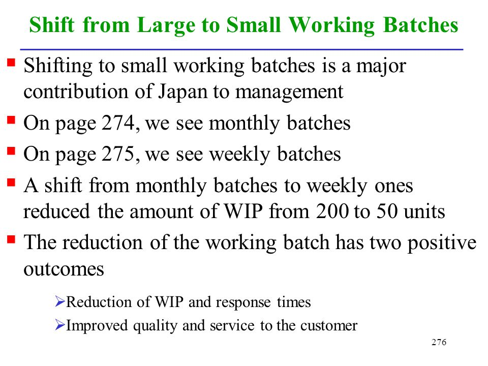 Shift from Large to Small Working Batches