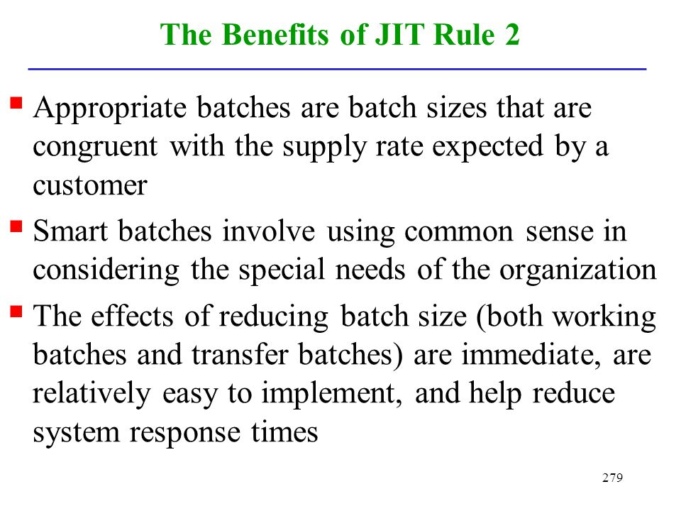 The Benefits of JIT Rule 2