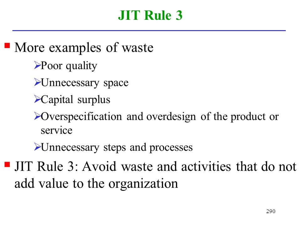 JIT Rule 3 More examples of waste