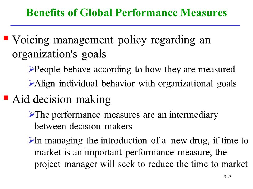 Benefits of Global Performance Measures
