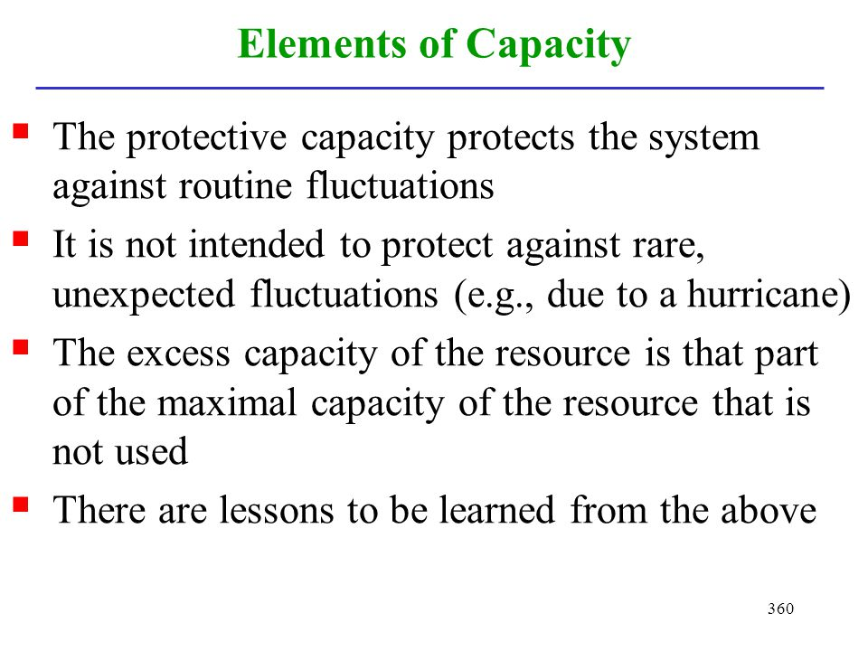 Elements of Capacity The protective capacity protects the system against routine fluctuations.