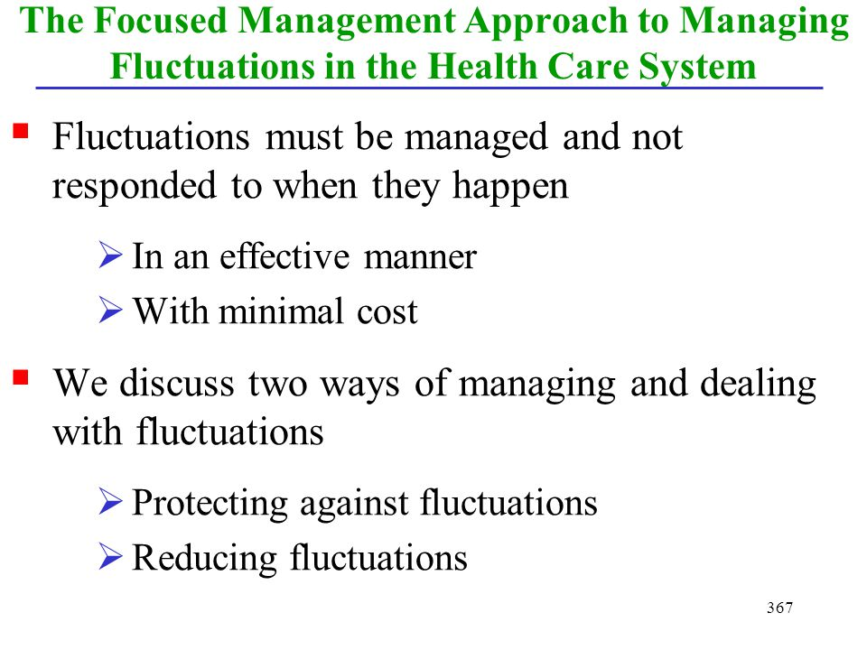 Fluctuations must be managed and not responded to when they happen