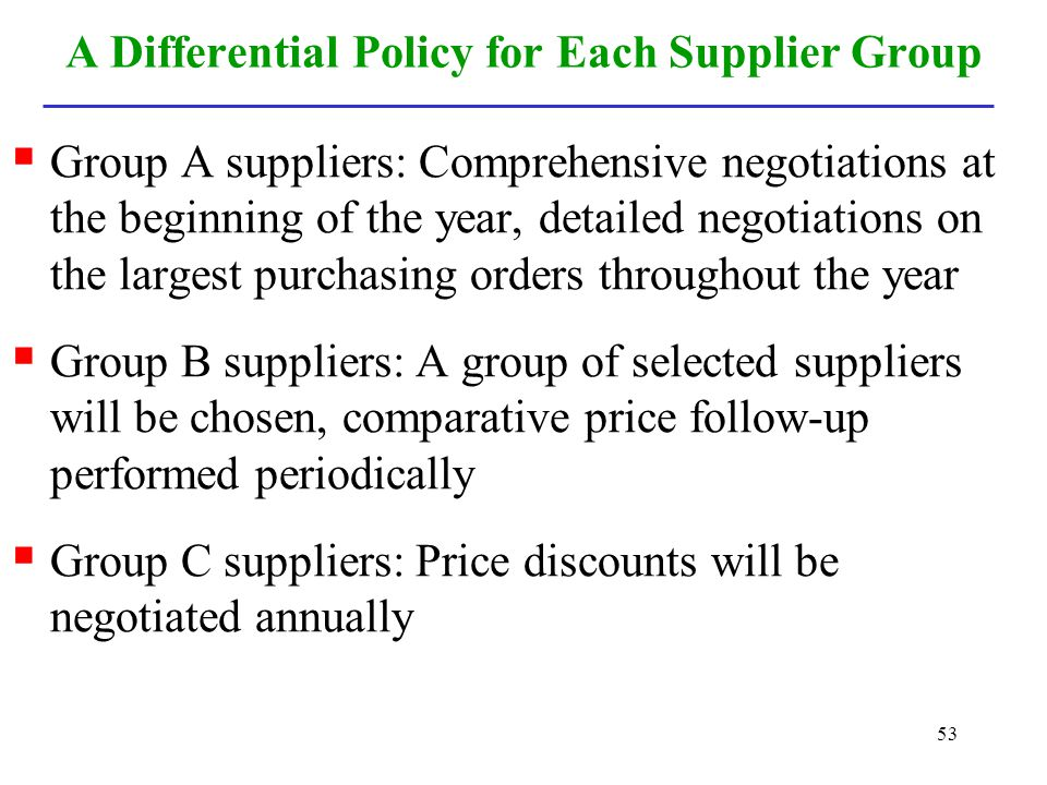 A Differential Policy for Each Supplier Group