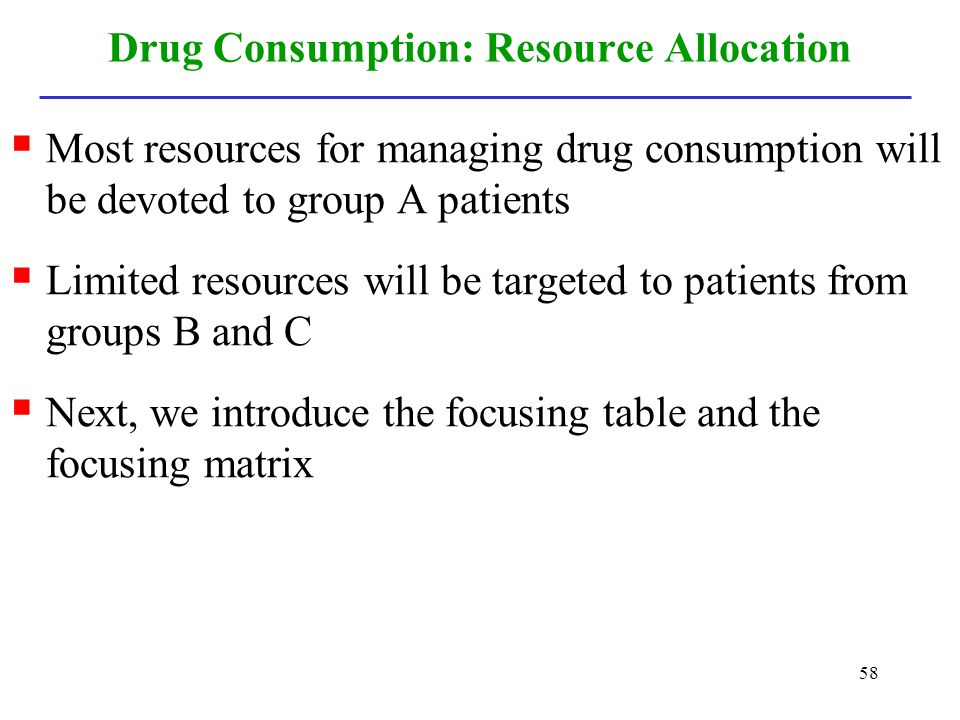 Drug Consumption: Resource Allocation
