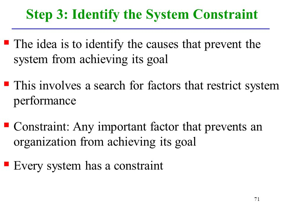 Step 3: Identify the System Constraint