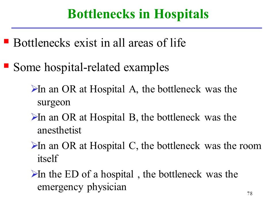 Bottlenecks in Hospitals