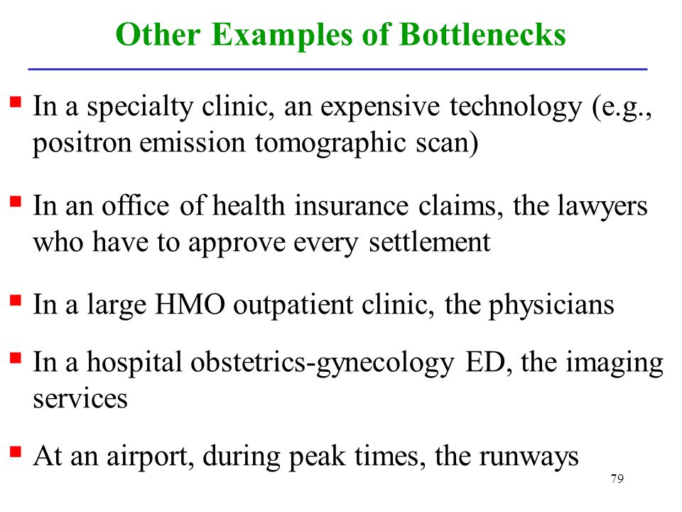 Other Examples of Bottlenecks