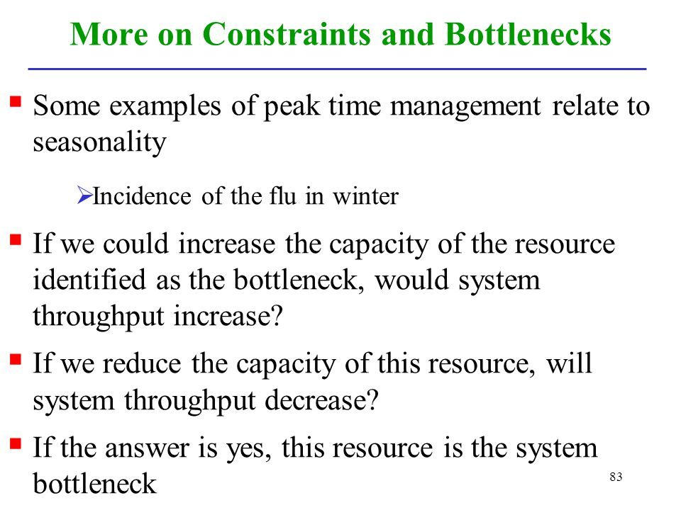 More on Constraints and Bottlenecks