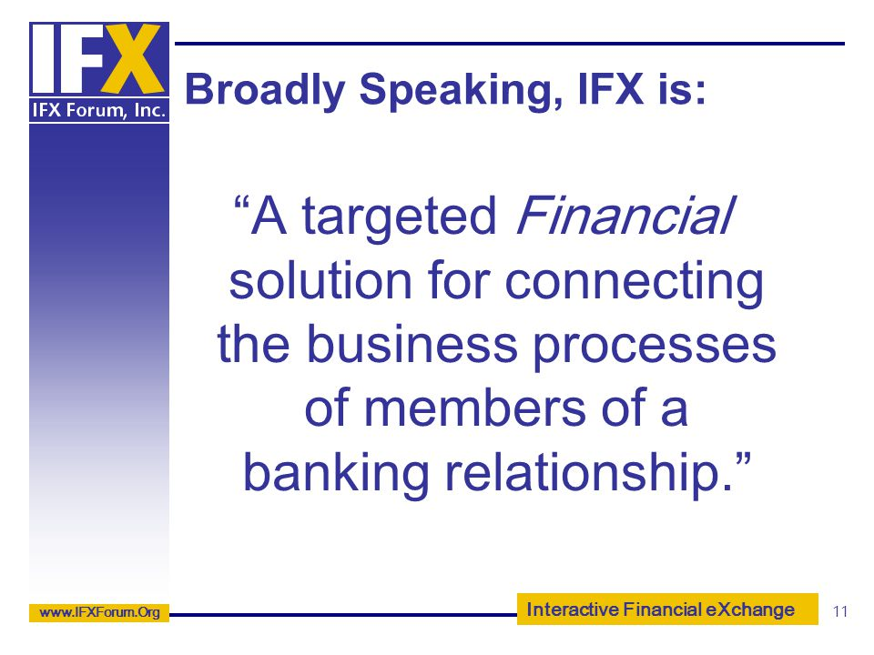 Broadly Speaking, IFX is: