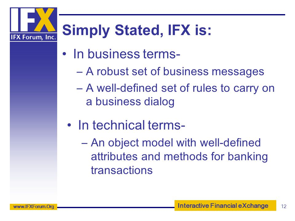 Simply Stated, IFX is: In business terms- In technical terms-