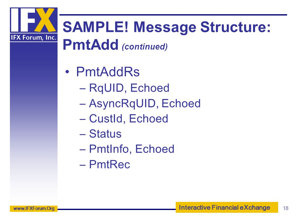 SAMPLE! Message Structure: PmtAdd (continued)