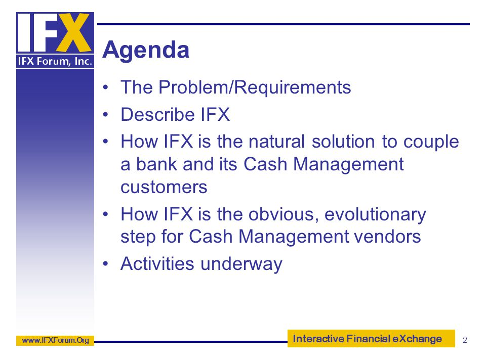 Agenda The Problem/Requirements Describe IFX