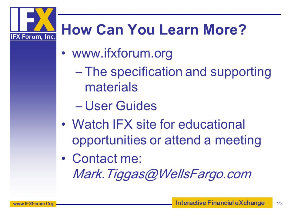 How Can You Learn More www.ifxforum.org