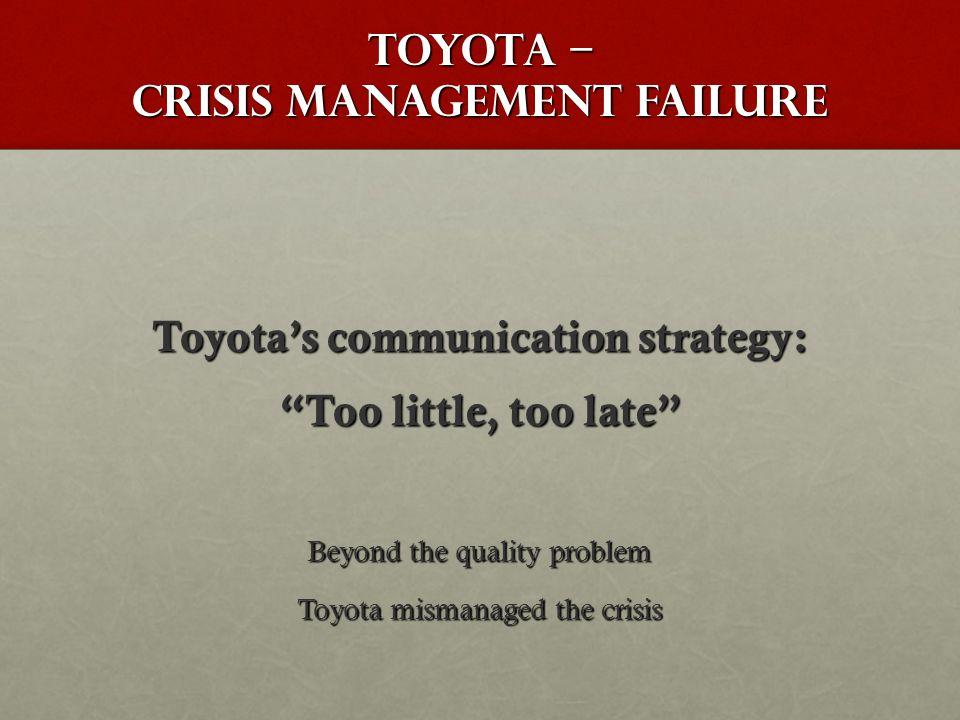 TOYOTA – CRISIS MANAGEMENT FAILURE