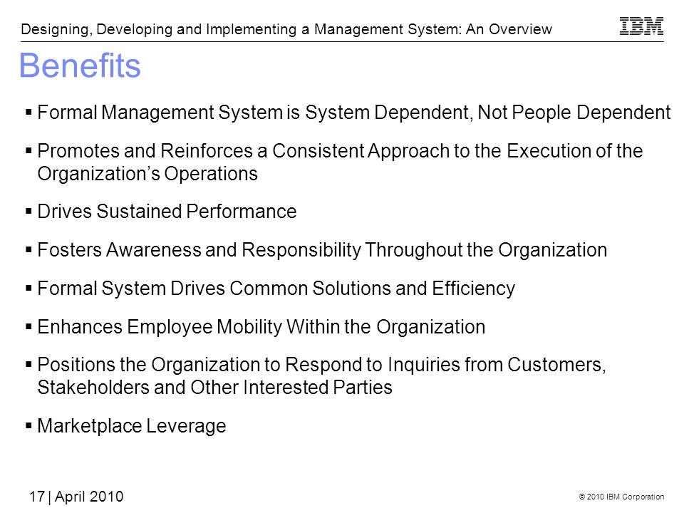 Benefits Formal Management System is System Dependent, Not People Dependent.