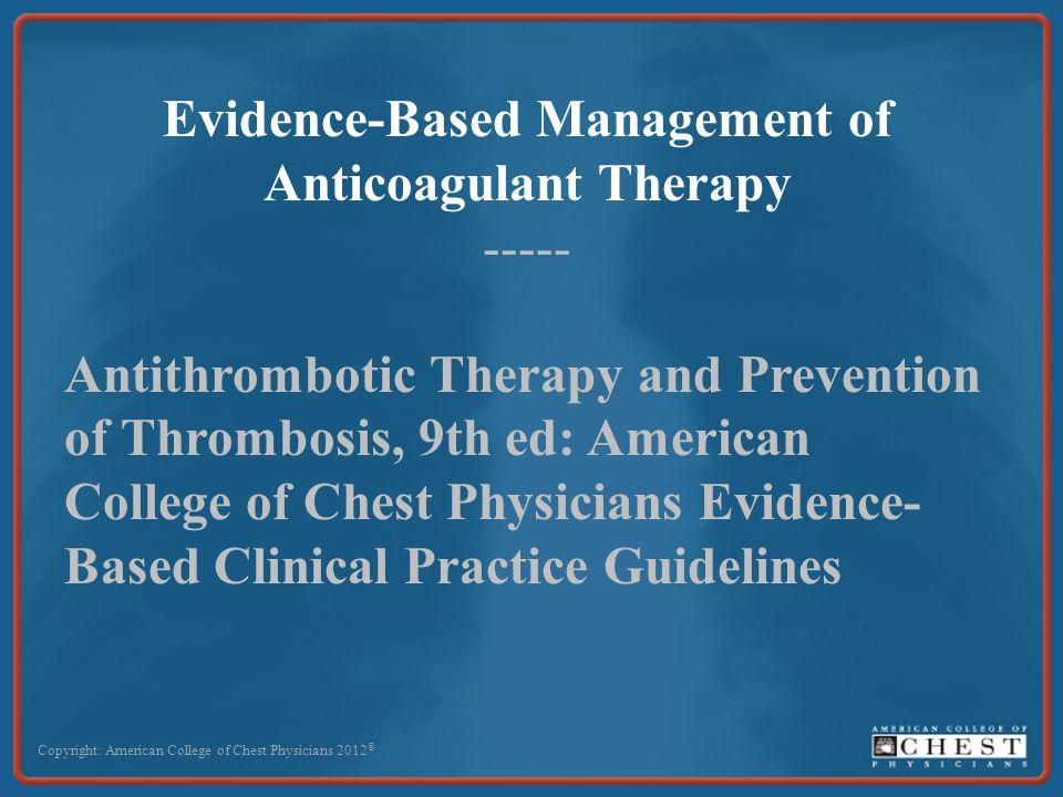 Evidence-Based Management of Anticoagulant Therapy