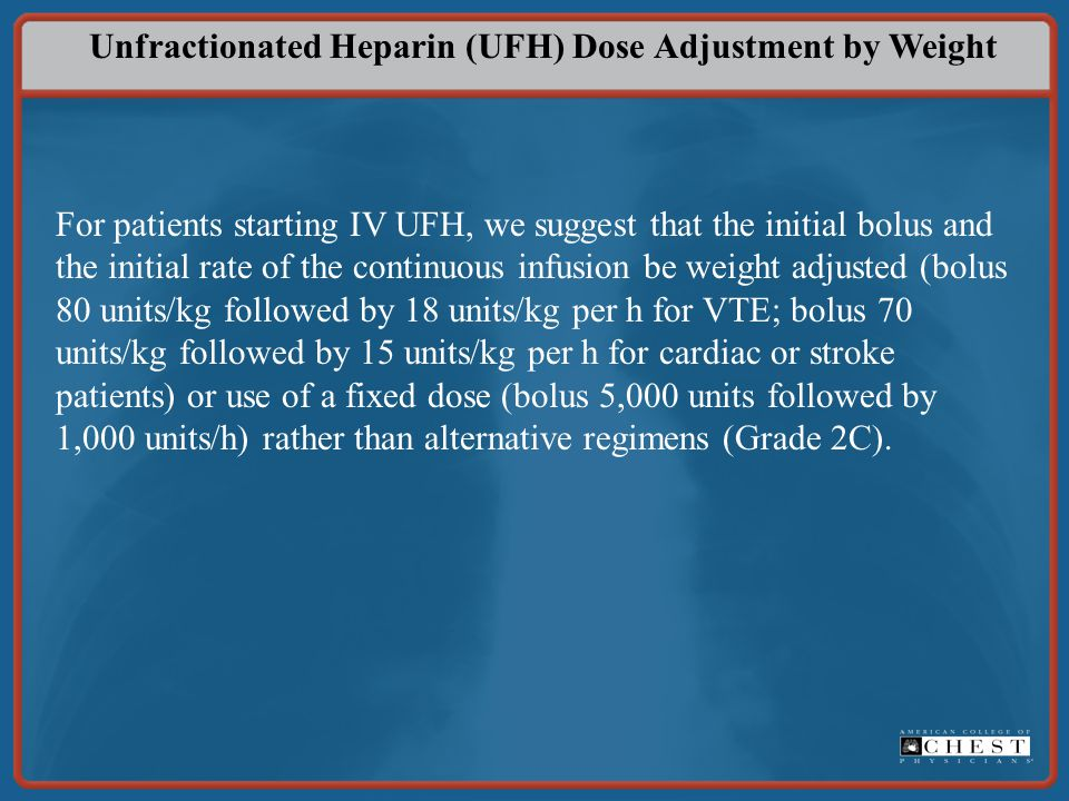 Unfractionated Heparin (UFH) Dose Adjustment by Weight