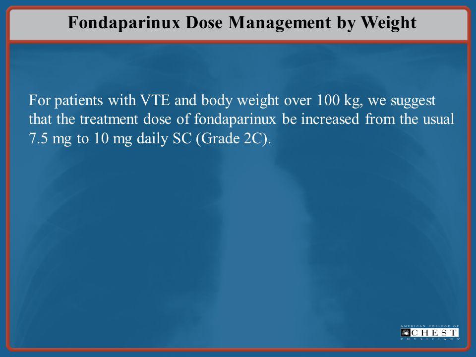 Fondaparinux Dose Management by Weight
