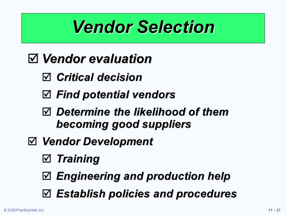 Vendor Selection Vendor evaluation Critical decision