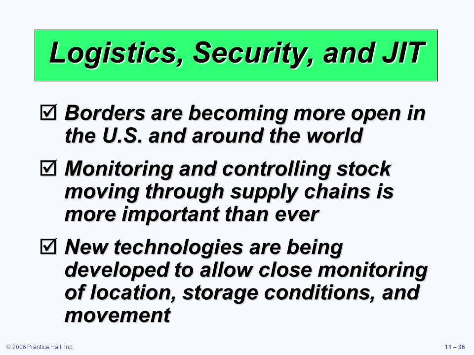 Logistics, Security, and JIT