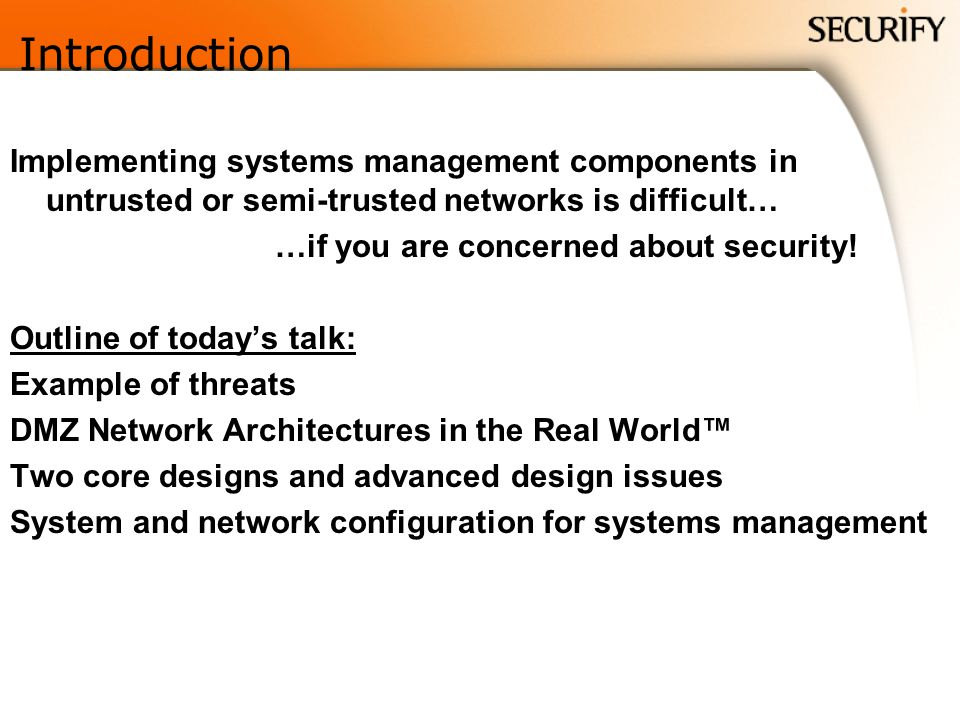 Introduction Implementing systems management components in untrusted or semi-trusted networks is difficult…