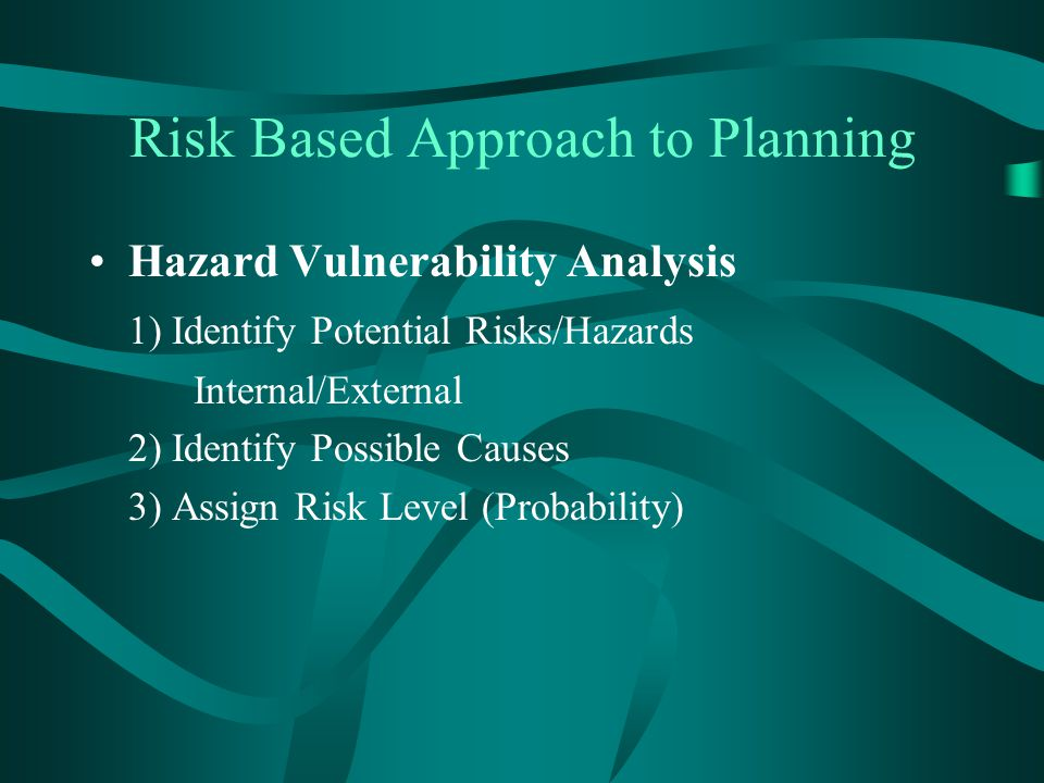 Risk Based Approach to Planning