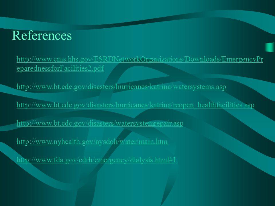 References http://www.cms.hhs.gov/ESRDNetworkOrganizations/Downloads/EmergencyPreparednessforFacilities2.pdf.