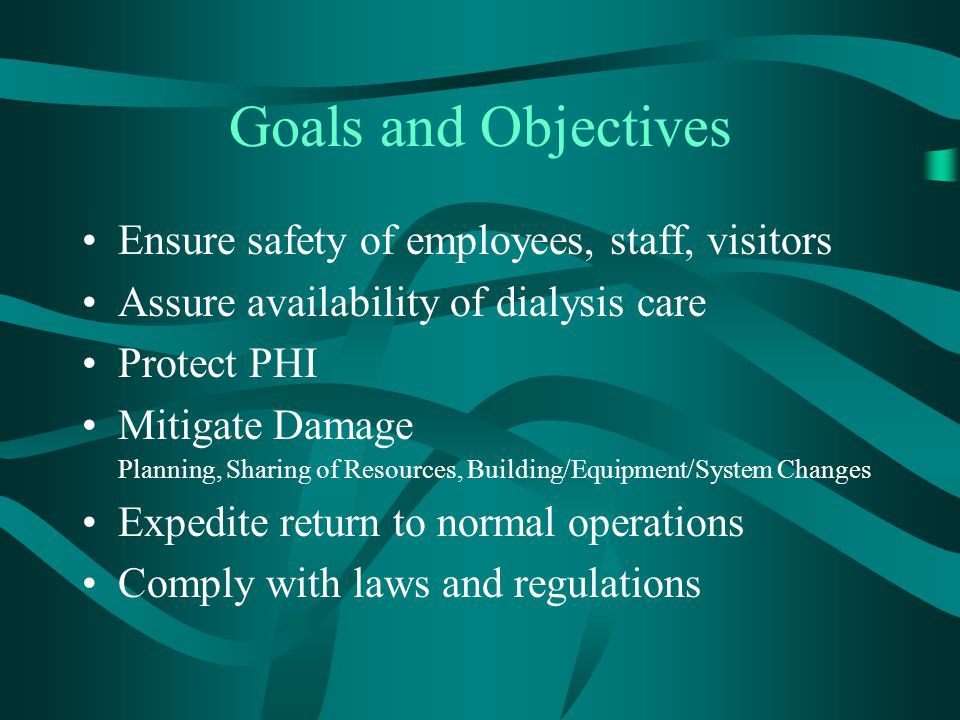 Goals and Objectives Ensure safety of employees, staff, visitors