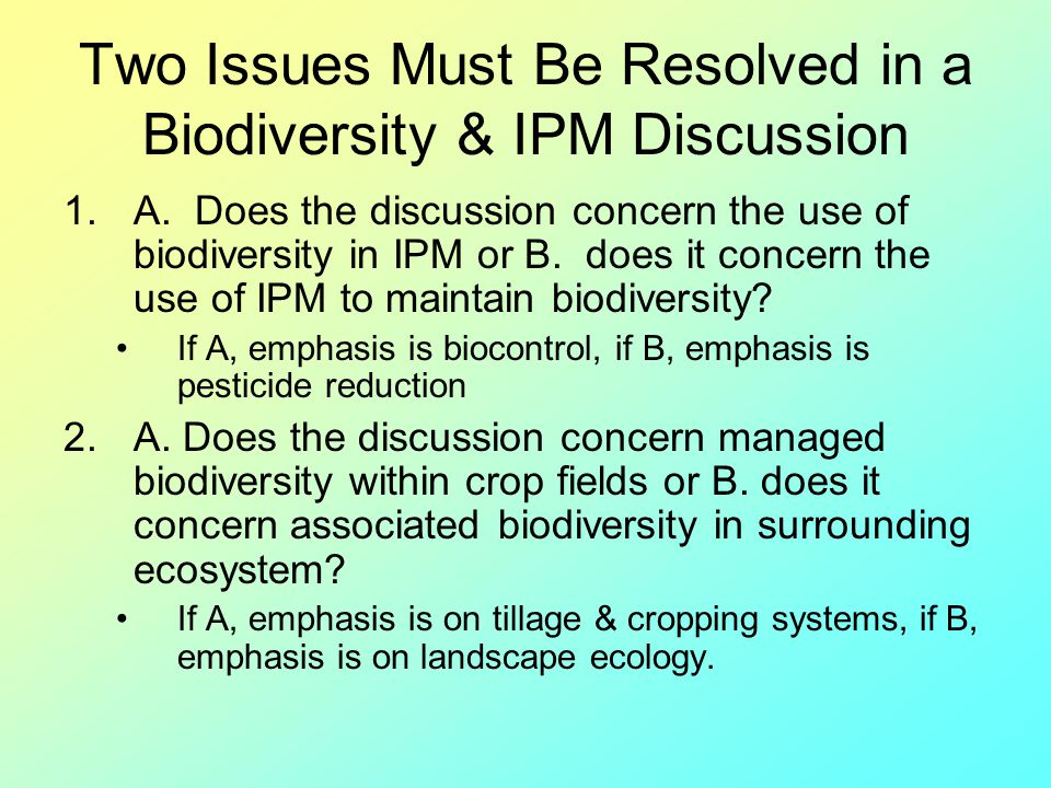 Two Issues Must Be Resolved in a Biodiversity & IPM Discussion