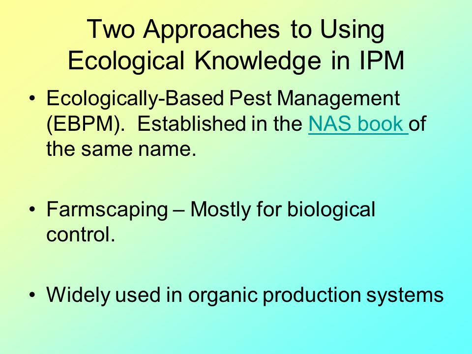 Two Approaches to Using Ecological Knowledge in IPM