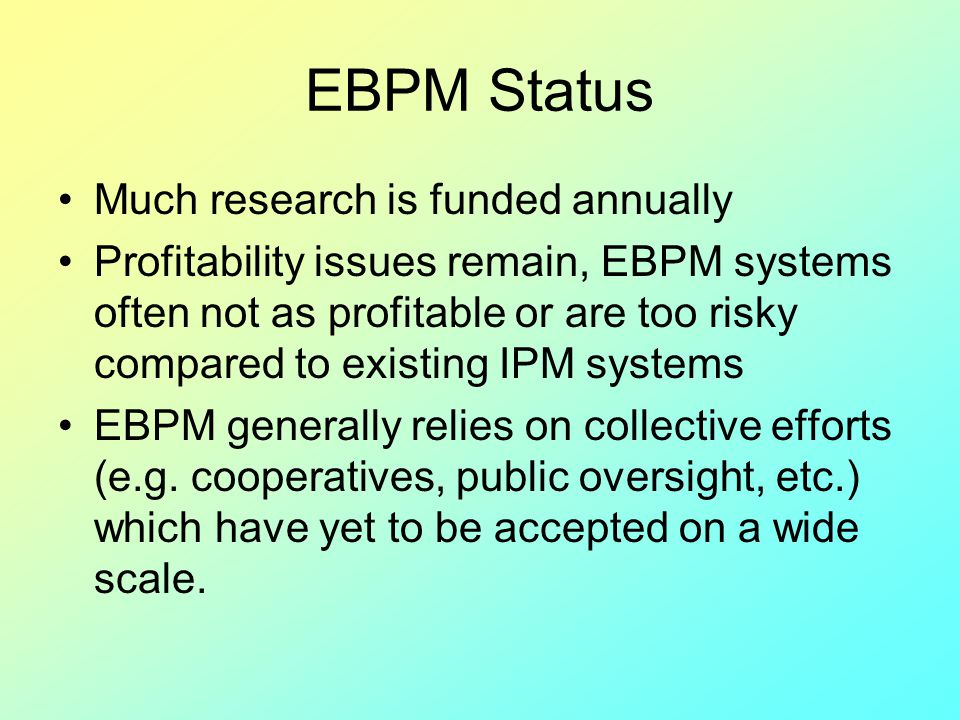 EBPM Status Much research is funded annually