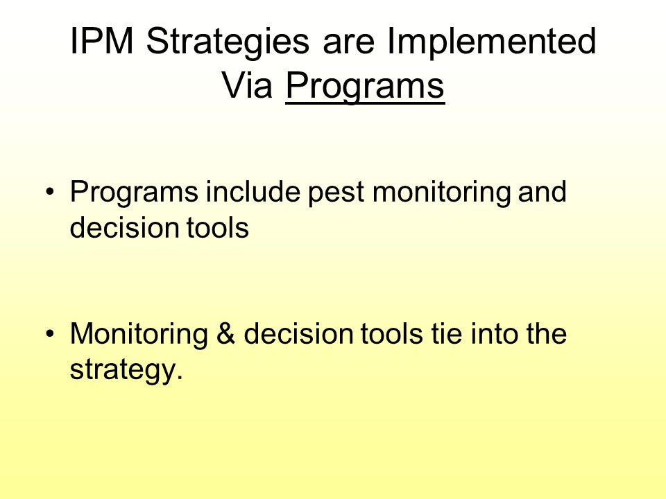 IPM Strategies are Implemented Via Programs