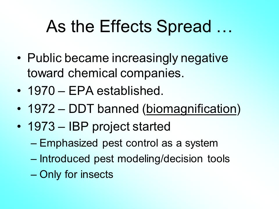 As the Effects Spread … Public became increasingly negative toward chemical companies. 1970 – EPA established.