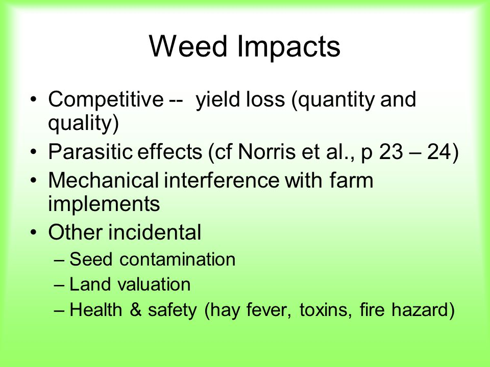 Weed Impacts Competitive -- yield loss (quantity and quality)