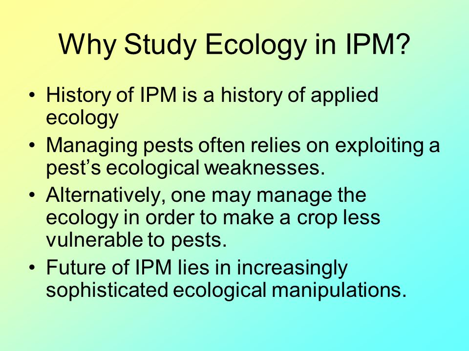 Why Study Ecology in IPM
