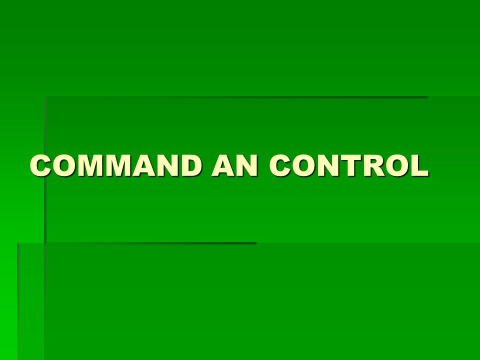 COMMAND AN CONTROL