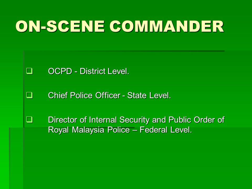 ON-SCENE COMMANDER OCPD - District Level.