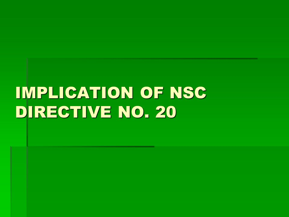 IMPLICATION OF NSC DIRECTIVE NO. 20