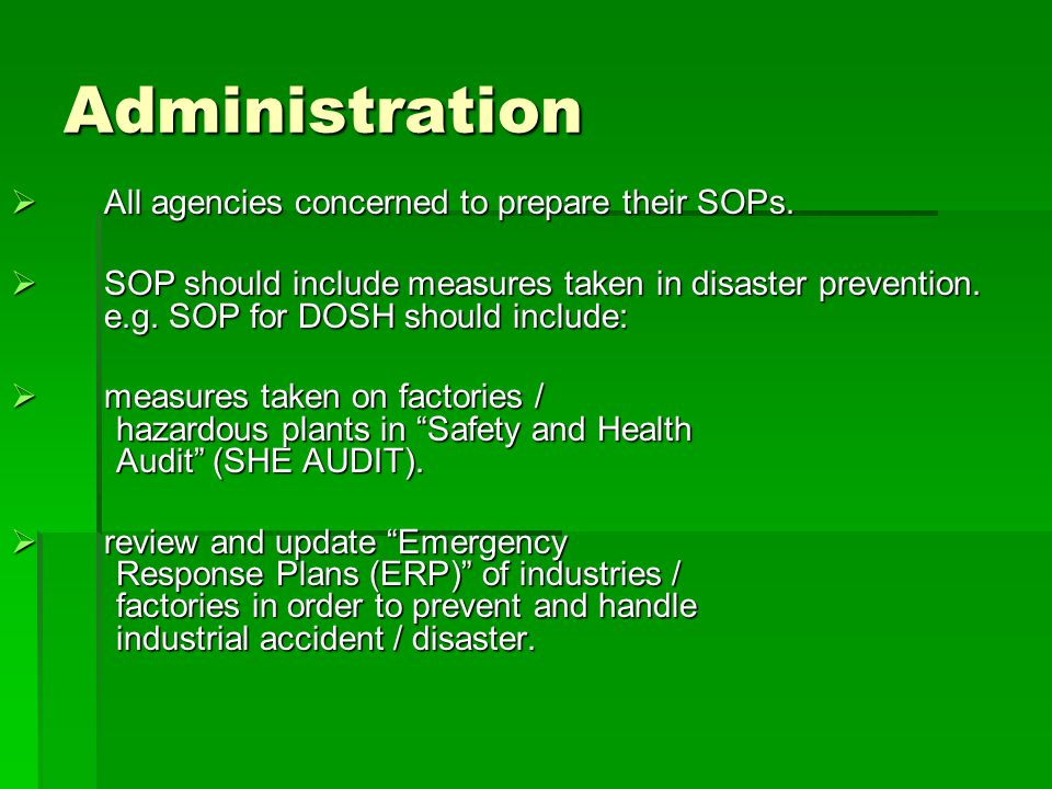Administration All agencies concerned to prepare their SOPs.