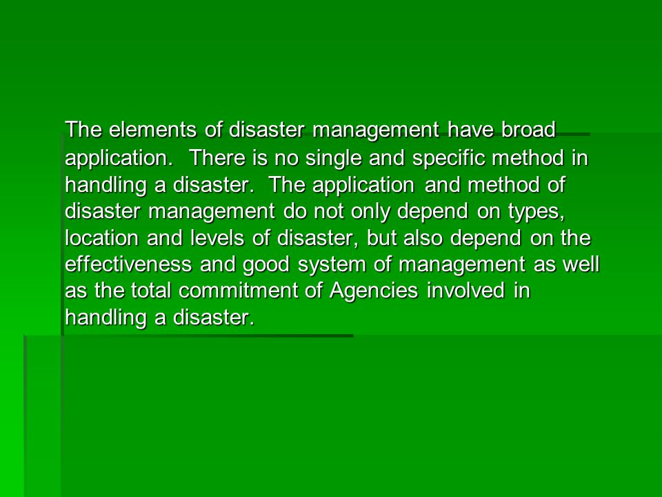 The elements of disaster management have broad application