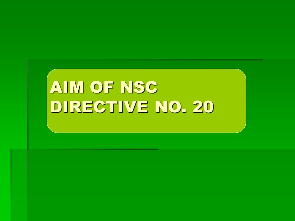 AIM OF NSC DIRECTIVE NO. 20