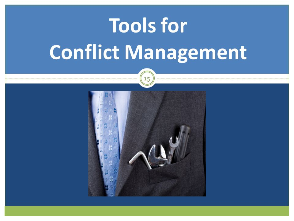 Tools for Conflict Management