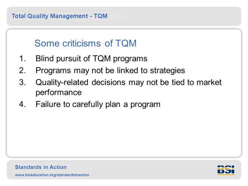 Some criticisms of TQM Blind pursuit of TQM programs