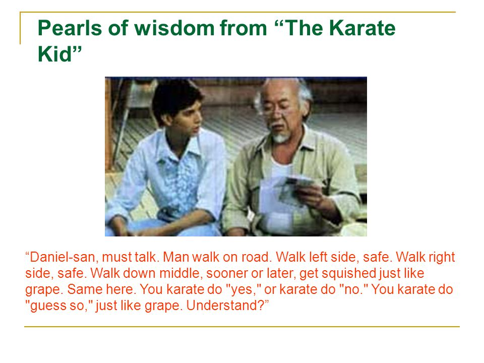 Pearls of wisdom from The Karate Kid
