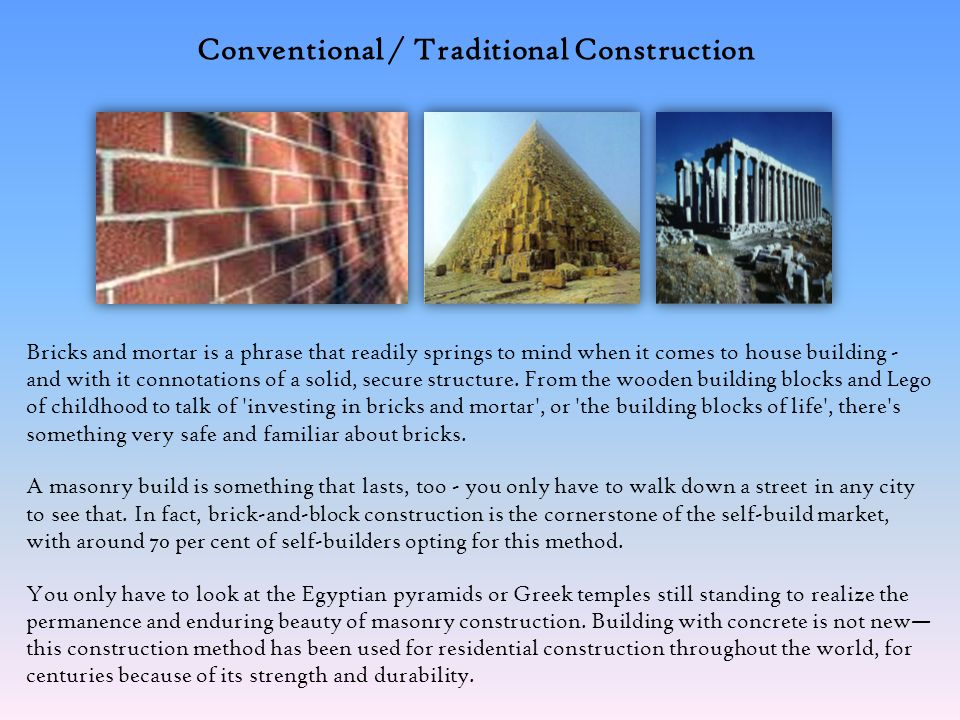 Conventional / Traditional Construction